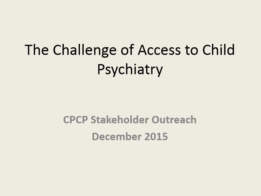 The Challenge of Access to Child Psychiatry 2015